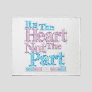 Heart Not The Part Transgender Throw Blanket