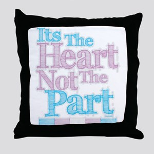 Heart Not The Part Transgender Throw Pillow