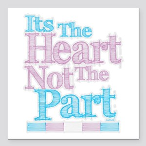 Heart Not The Part Transgender Square Car Magnet 3