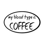 My Blood Type Is Coffee Oval Car Magnet