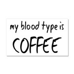 My Blood Type Is Coffee Car Magnet 20 x 12
