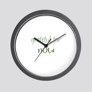 Grateful For Now Wall Clock
