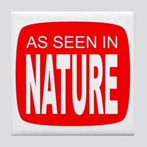 As Seen in Nature Tile Coaster