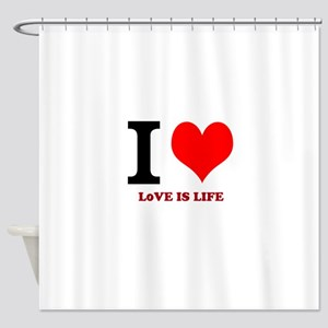 Love is life Shower Curtain