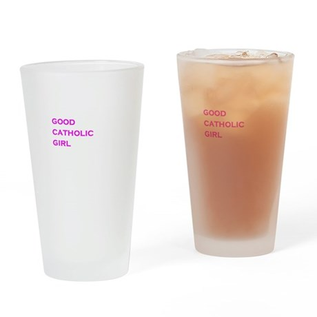 catholic good girl Drinking Glass