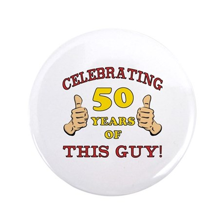 "50th Birthday Gift For Him 3.5"" Button"