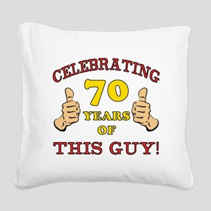 70th Birthday Gift For Him Square Canvas Pillow
