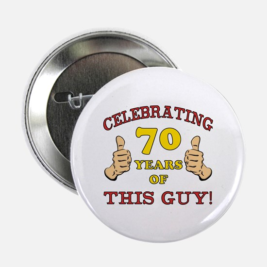 """70th Birthday Gift For Him 2.25"""" Button"""