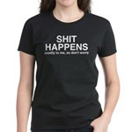 Shit Happens, Mostly To Me Women's Dark T-Shirt