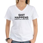 Shit Happens, Mostly To Me Women's V-Neck T-Shirt