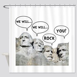 Rushmore Rock You Shower Curtain