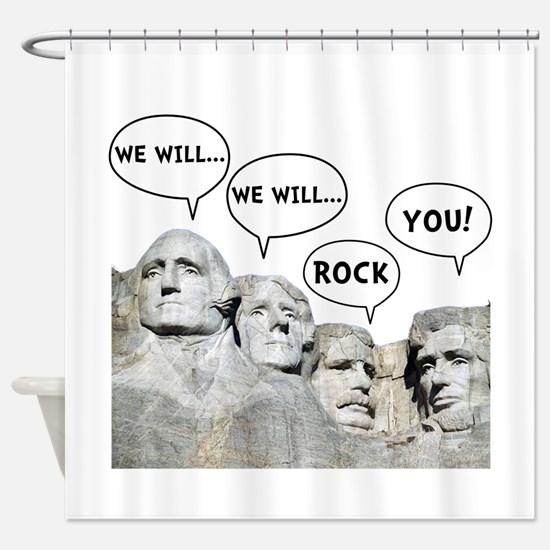 Rushmore Rock You Shower Curtain