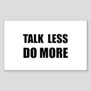 Talk Less Do More Sticker