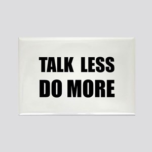 Talk Less Do More Rectangle Magnet (10 pack)