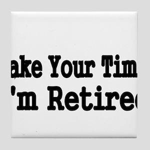 Take Your Time Tile Coaster