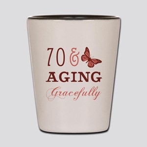 70 & Aging Gracefully Shot Glass