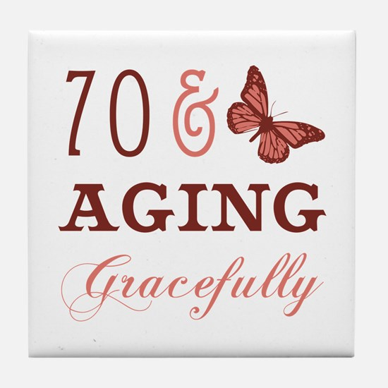 70 & Aging Gracefully Tile Coaster