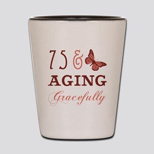 75 & Aging Gracefully Shot Glass