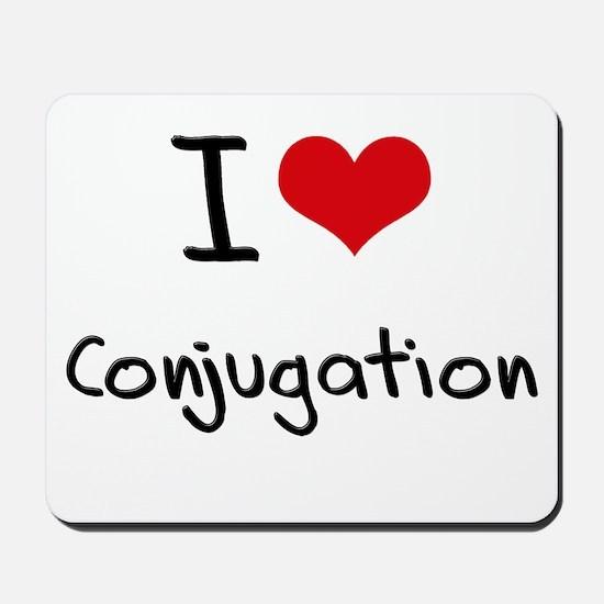 I love Conjugation Mousepad