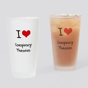 I love Conspiracy Theories Drinking Glass