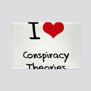 I love Conspiracy Theories Rectangle Magnet