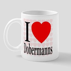 I Love Dobermanns Mug