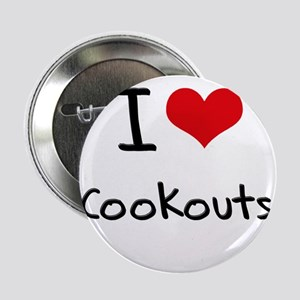 """I love Cookouts 2.25"""" Button"""