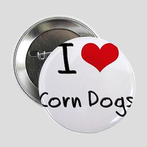 "I love Corn Dogs 2.25"" Button"