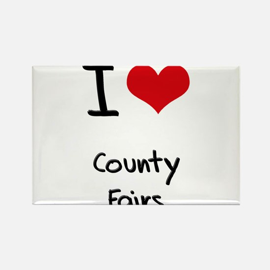I love County Fairs Rectangle Magnet
