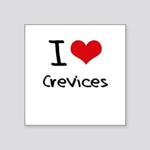 I love Crevices Sticker