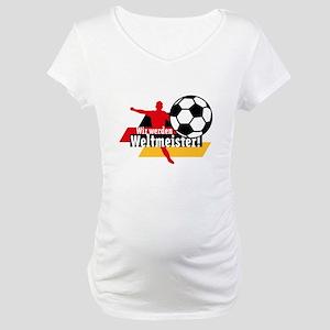 Wir werden Weltmeister! Maternity T-Shirt