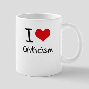I love Criticism Mug