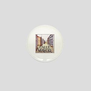 Calle Mayor, Madrid - Spain Mini Button
