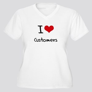 I love Customers Plus Size T-Shirt