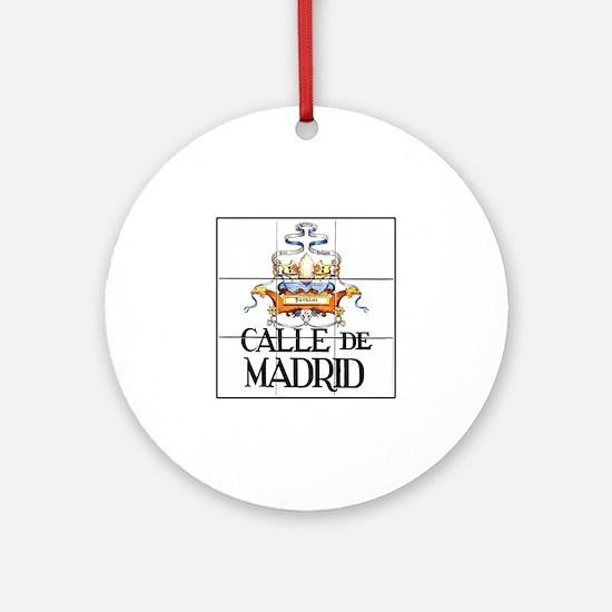 Calle de Madrid, Madrid - Spain Ornament (Round)