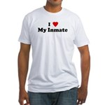 I Love My Inmate  Fitted T-Shirt