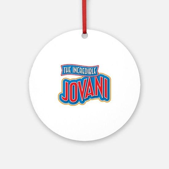 The Incredible Jovani Ornament (Round)
