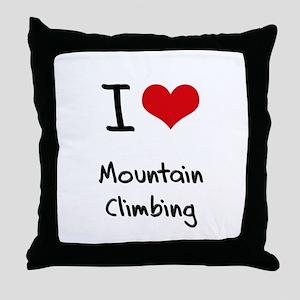 I love Mountain Climbing Throw Pillow