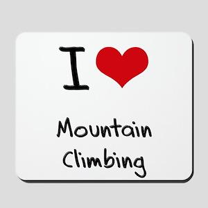 I love Mountain Climbing Mousepad
