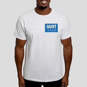 Quiet! Light T-Shirt