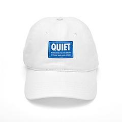 Quiet! Baseball Cap