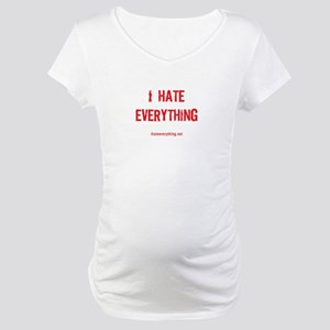 I Hate Everything Maternity T-Shirt