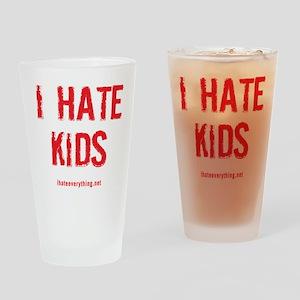 I Hate Kids Drinking Glass