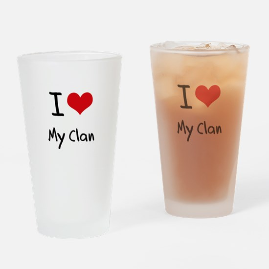 I love My Clan Drinking Glass
