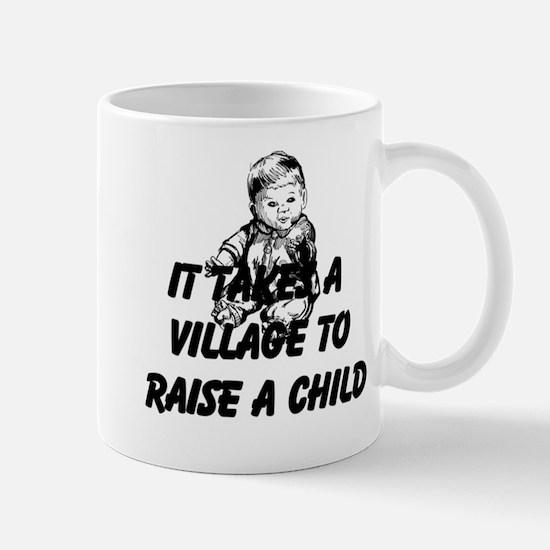 It Takes A Village To Raise A Child Mug