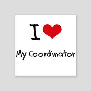 I love My Coordinator Sticker