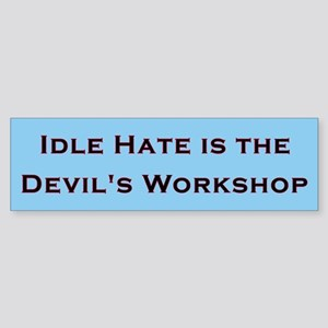 Idle Hate Bumper Sticker