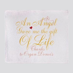 An Angel Gave Me The Gift Of Life Throw Blanket