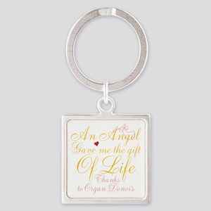 An Angel Gave Me The Gift Of Life Square Keychain