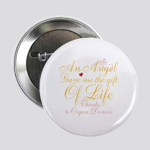 "An Angel Gave Me The Gift Of Life 2.25"" Button"